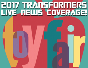 Toy Fair 2017 Transformers News