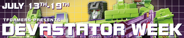 Transformers Devastator Week!
